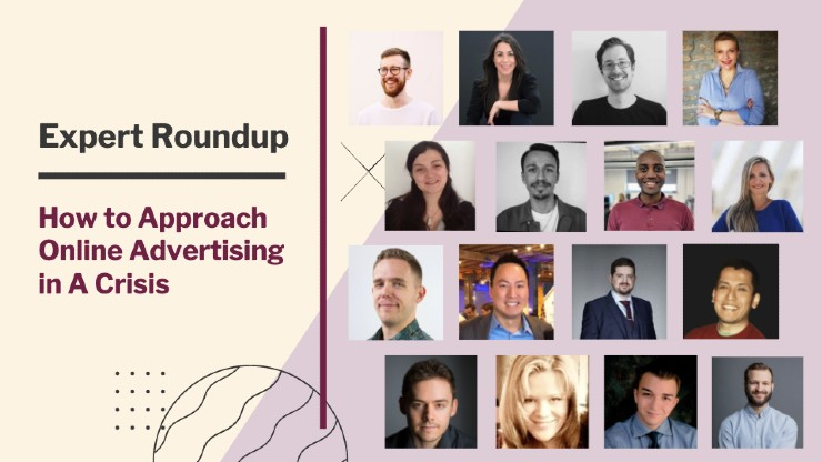 Expert roundup on advertising during a crisis