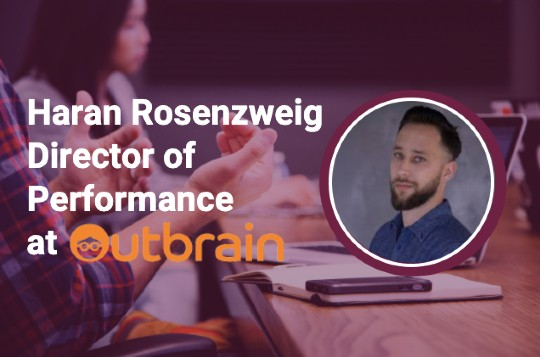 Outbrain's Haran Rosenzweig on campaign best practices