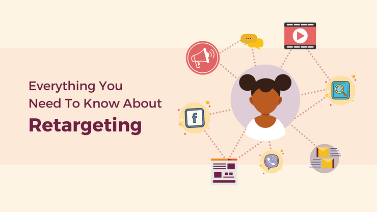 The Complete Guide to Retargeting Campaigns